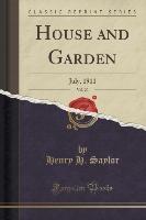 Saylor, H: House and Garden, Vol. 20