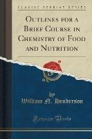 Henderson, W: Outlines for a Brief Course in Chemistry of Fo