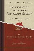 Society, A: Proceedings of the American Antiquarian Society,