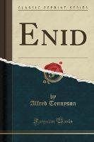Tennyson, A: Enid (Classic Reprint)