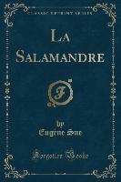 La Salamandre (Classic Reprint)