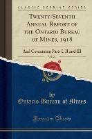 Mines, O: Twenty-Seventh Annual Report of the Ontario Bureau