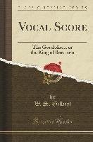 Gilbert, W: Vocal Score