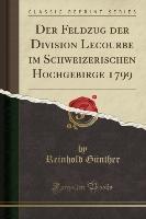 Günther, R: Feldzug der Division Lecourbe im Schweizerischen