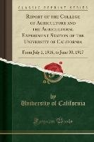 California, U: Report of the College of Agriculture and the