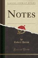 Heron, R: Notes (Classic Reprint)