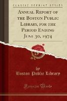 Library, B: Annual Report of the Boston Public Library, for