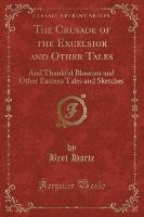 Harte, B: Crusade of the Excelsior and Other Tales