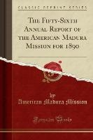 The Fifty-Sixth Annual Report of the American Madura Mission for 1890 (Classic Reprint)