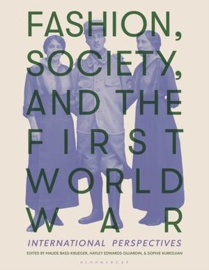 Fashion, Society, And The First World War