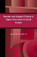 Gender And Subject Choice In Higher Education In Saudi Arabia
