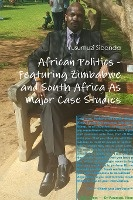 African Politics - Featuring Zimbabwe And South Africa As Major Case Studies
