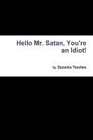 Hello Mr. Satan, You're An Idiot!