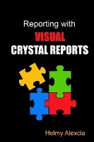 Reporting With Visual Crystal Reports