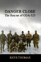 Danger Close: The Rescue Of Oda-525