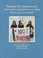 Bullying No, Autoestima Si. Actividades Para Jovenes Y Ninos. (guia Para Maestros).