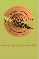 Instagram And Redeveloped Concept Of Visuality