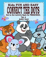 Kids Fun & Easy Connect The Dots - Vol. 4 ( Dot To Dot Activity Book For Preschool )