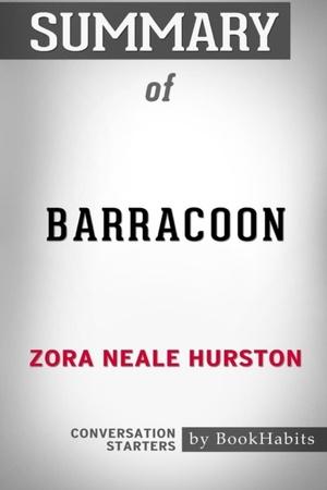 Summary Of Barracoon By Zora Neale Hurston