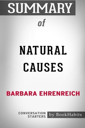 Summary Of Natural Causes By Barbara Ehrenreich