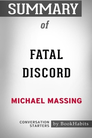 Bookhabits: Summary of Fatal Discord  by Michael Massing