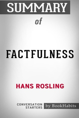Bookhabits: Summary of Factfulness by Hans Rosling