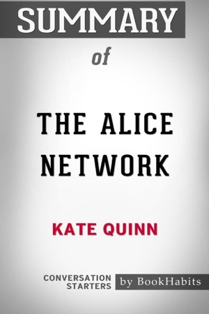 Summary Of The Alice Network By Kate Quinn