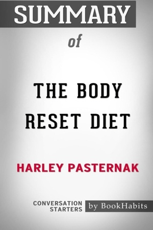 Summary Of The Body Reset Diet By Harley Pasternak
