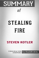 Summary Of Stealing Fire By Steven Kotler
