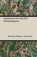 Incidents In The Life Of A Mining Engineer