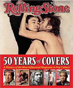 Rolling Stone 50 Years Of Covers