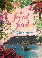 Forest Feast Mediterranean:simple Vegetarian Recipes Inspired By