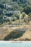 Coming Crash: How A House Of Cards Will Fall As We Pull Out The Foundation