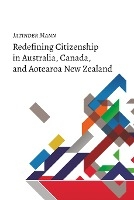 Redefining Citizenship In Australia, Canada, And Aotearoa New Zealand