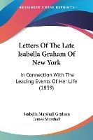 Letters Of The Late Isabella Graham Of New York