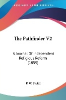 The Pathfinder V2: A Journal Of Independent Religious Reform (1859)
