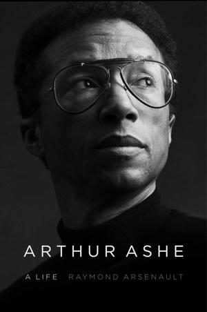 Arthur Ashe A Life