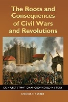 Roots And Consequences Of Civil Wars And Revolutions