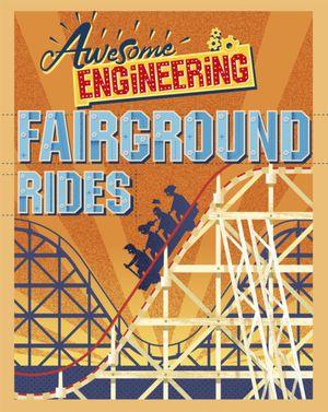 Awesome Engineering: Fairground Rides