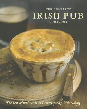 The Complete Irish Pub Cookbook