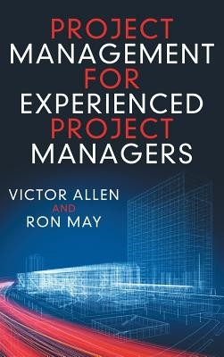 Project Management For Experienced Project Managers