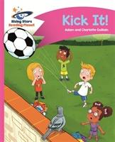 Reading Planet - Kick It! - Pink B: Comet Street Kids