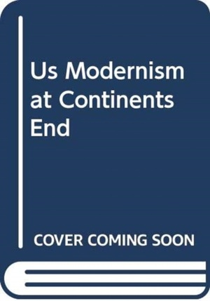 Us Modernism At Continents End