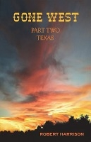 Gone West Part Two - Texas