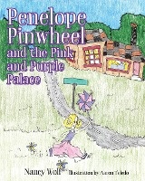 Penelope Pinwheel And The Pink And Purple Palace
