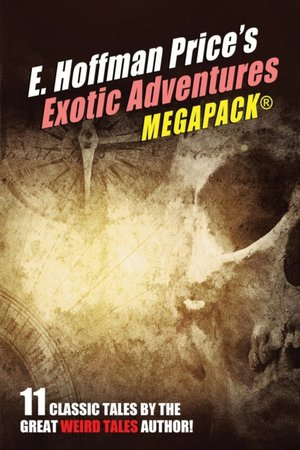 E. Hoffmann Price's Exotic Adventures Megapack(r)