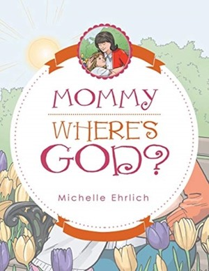 Mommy - Where's God?