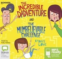 Incredible Dadventure And The Mumbelievable Challenge