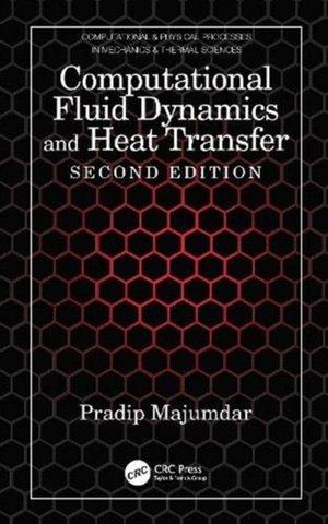 Computational Fluid Dynamics And Heat Transfer, Second Edition