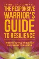 Responsive Warrior's Guide To Resilience